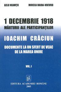 1 decembrie 1918 vol I, Editura Academiei Romane, Bucuresti 2005