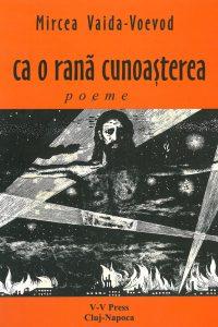 Ca o rană cunoașterea, Ed. V.V. Press 2001
