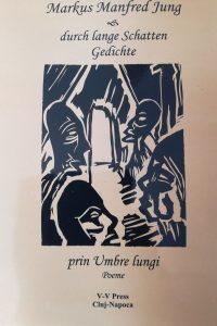 Markus Manfred Jung, Durch lange Schatten, Prin umbre lungi., 2002