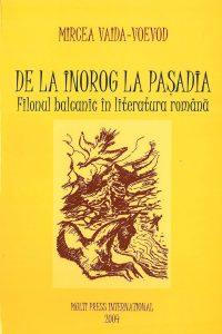 De la Inorog la Pașadia. Filonul balcanic în literatura română, 2004