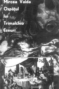 Ospățul lui Trimalchio. Eseuri literare, 1970