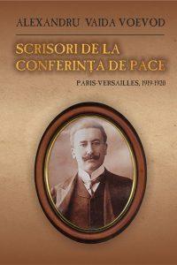 Scrisori de la Conferința de Pace. Paris- Versailles 1919-1920, 2018