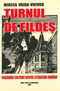 Turnul de fildeș. Însemnări solitare despre literatura română, 2003